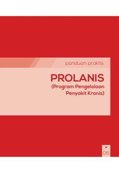 Buku Panduan Praktis BPJS Kesehatan - Program Pengelolaan Penyakit Kronis (Prolanis) by BPJS Kesehatan RI via slideshare