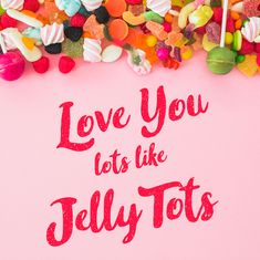 Love you lots like Jelly Tots greeting card for Kinky Rhino Greeting Cards in South Africa #greetingcard #southafricancard #southafrica #card #love you #sweets #candy #jellytots #south #africa #sweet