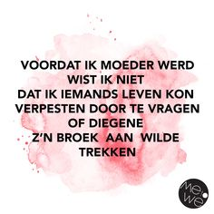 Mama Quotes, Funny Mom Quotes, Lyric Quotes, Parenting Done Right, Parenting Fail, Quote 500, Dutch Quotes, Mom Humor, Funny Fails