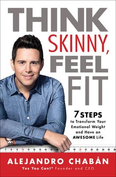 HOW TO THINK SKINNY, FEEL FIT AND HAVE AN AWESOME LIFE :: AN INTERVIEW WITH ALEJANDRO CHABAN