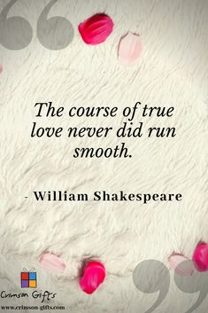 """One of my absolute favorite quotes of all time, it's even framed on the wall in my office. """"The course of true love never did run smooth.""""--William Shakespeare's A Midsummer Night's Dream  Love Quotes, Shakespeare, Love, Valentine's Day, Valentine Quote Valentines Day Card Sayings, Images For Valentines Day, Valentines Day Quotes For Him, Friends Valentines Day, Valentine Day Love, Best Valentine Quotes, Poetic Love Quotes, True Love Quotes, Dream Quotes"""
