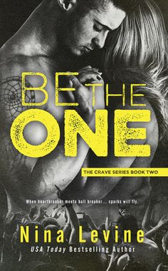 COVER REVEAL & SIGNED PAPERBACK GIVEAWAY: Be The One (Crave, #2) by Nina Levine - #RockstarAlert - #PreOrder - Get (Crave, #1) for 99¢ - iScream Books