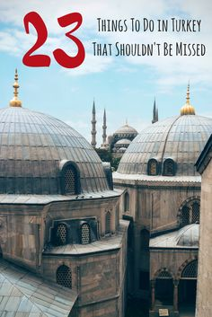 23 Things To Do in Turkey That Shouldn't Be Missed - and not just the usual tourist spots
