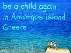 Be a child again in Amorgos island, Greece! Photography by P. Chryss, Creative Social Media Sitter. Feel free to share, please ask me if you want to use it!