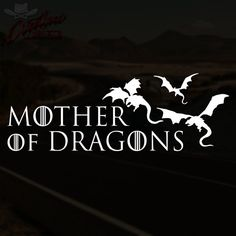 Mother of Dragons Game of Thrones Inspired Decal Daenerys Targaryen Vinyl Car Laptop Wall Decal Sticker * Pick Your Size & Color *
