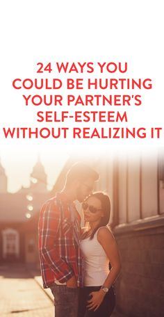 24 Ways You Could Be Hurting Your Partner's Self-Esteem Without Realizing It  .ambassador