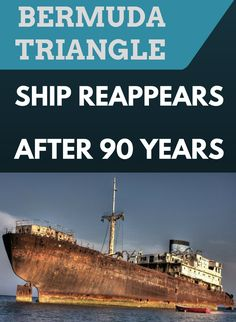 Bermuda Triangle: Ship reappears after 90 years.