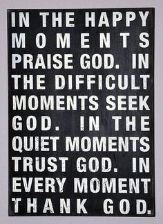 In Every Moment - Click image to find more Quotes Pinterest pins
