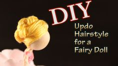DIY Twisted Updo Hairstyle For A Fairy Doll