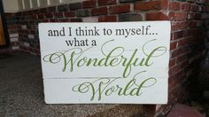 And I think to myself what a wonderful world.  #designsbyvena #handpainted #customsigns #becreative #wonderfulworld
