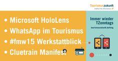 Immer Wieder TZonntags 25.1.2015: Microsoft HoloLens, Cluetrain Manifest Reloaded, WhatsApp im Tourismus, Social Media Cruise Flat