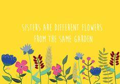Postkaart sisters are different flowers  Postkaart sisters are different flowers from the same garden. Dit is de perfecte quote om iedere zus te geven.  [ssba]...
