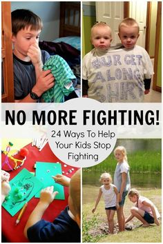 No More Fighting! 24 Ways to Help Your Kids Stop Fighting