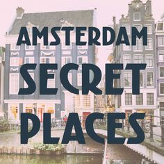 13 AMSTERDAM SECRET PLACES - The city has many secrets, and some of them are places you can visit! These Amsterdam secrets are sitting in plain sight but even some locals haven't discovered them all yet. Here are a few of our hidden favorites. #amsterdam #secrets