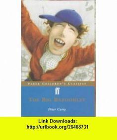 Big Bazoohley (Faber Childrens Classics) (9780571206452) Peter Carey , ISBN-10: 057120645X  , ISBN-13: 978-0571206452 ,  , tutorials , pdf , ebook , torrent , downloads , rapidshare , filesonic , hotfile , megaupload , fileserve