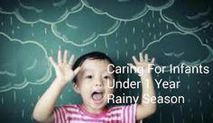 Kumpulan Berita Dan Artikel Tentang Anak Terupdate , Informasi Kesehatan: Caring for Infants Under 1 Year Rainy Season