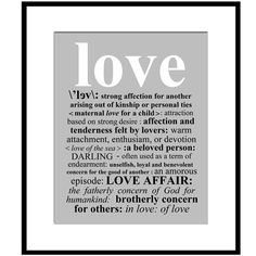 LOVE DEFINITION - 8x10 Print with Typed Definition of Love - Choose Your Colors - Shown in Black, White, and Gray on Etsy, $20.00