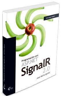 Programación con asp.net signalR 2.0 / José María Aguilar Esteban. 2015.
