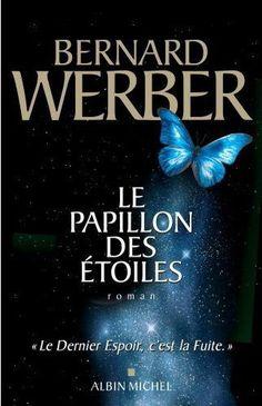 Le papillon des etoiles - Bernard Werber