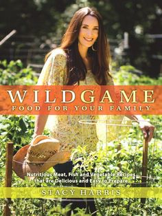 Wild Game cook book - for those that have husbands that hunt! Or in my case I'm the wife who hunts.