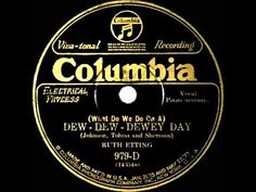 1927 Ruth Etting - What Do We Do On A Dew-Dew-Dewy Day?