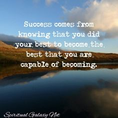 Success comes from knowing that you did your best...