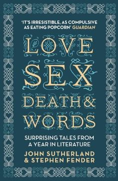 Literature and English lovers -- time to think, study, analyze -- for writers and English majors!! Love, Sex, Death & Words: Surprising Tales From a Year in Literature by John Sutherland http://www.amazon.com/dp/1848312474/ref=cm_sw_r_pi_dp_IJ.Zvb0PRW8SZ