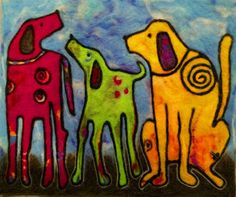 Something quick and fun for the weekend. Donna Brau sends us so many beautiful works of felted art and this one is a colorful representation of three best friends. Wet Felting Projects, Felt Pictures, Felt Dogs, Abstract Animals, Needle Felted, Wool Art, Dog Paintings, Felt Art, Whimsical Art