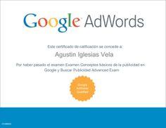 Certificado de Google AdWords de Conocimientos Avanzados sobre la Publicidad en la Red de Búsqueda.