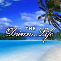 The DreamLife!    Like on Facebook at http://www.facebook.com/DreamLifer