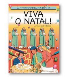 Viva o Natal! À descoberta da Bíblia  Livro de actividades colorido baseado na história do Natal.   saiba mais em  http://www.fundacao-ais.pt/catalogo/detail/id/720/