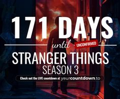 Counting down the days, hours, minutes and seconds until Stranger Things Season 3