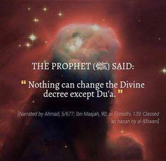 Only Dua can change the Divine decree. Prophet Muhammad Quotes, Hadith Quotes, Ali Quotes, Muslim Quotes, Religious Quotes, Islam Hadith, Allah Islam, Islam Quran, Alhamdulillah