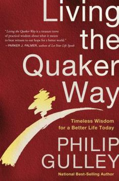 Book: In Living the Quaker Way, author Philip Gulley, known both for his books about religion and his Harmony series of novels about a Quaker pastor, explains the basic tenets of the Religious Society of Friends: simplicity, peace, integrity, community, and equality. As he discusses each principle, Gulley suggests how to incorporate them into an ordinary contemporary life without joining a local Friends Meeting.