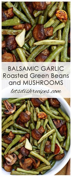 Balsamic Garlic Roasted Green Beans and Mushrooms Recipe - Balsamic vinegar and whole cloves of garlic make these roasted green beans and mushrooms extra special. Side Dish Recipes, Veggie Recipes, Vegetarian Recipes, Cooking Recipes, Healthy Recipes, Green Vegetable Recipes, Balsamic Green Beans, Honey Garlic Green Beans, Roasted Fresh Green Beans