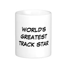 """""""World's Greatest Track Star"""" Mug makes a great gift!"""