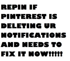 It's not only me? REPINNNNNNN!!!! ♡♡>>> ITS ANNOYING ME!<<< YESSS<--REPIN EVERYONE!! REPIN UNTIL PINTEREST SEES THIS AND FIXES IT!!