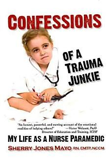 Confessions of a Trauma Junkie: My Life As a Nurse Paramedic - Books on Google Play