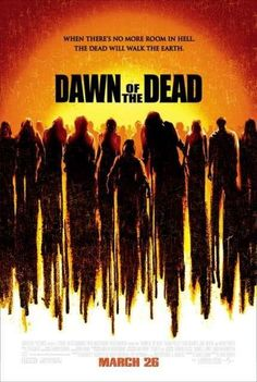 Dawn of the Dead remake by Zack Snyder. Good watch for all you horror fans out there.