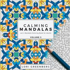 Amazon.com: Calming Mandalas (Lori's Mandala Coloring Book for Adults) (Volume 3) (9781539622277): Lori Greenberg: Books