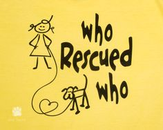 "Love this, even though it should be ""who rescued WHOM"" :)"