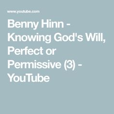 Benny Hinn - Knowing God's Will, Perfect or Permissive Benny Hinn, Knowing God, You Youtube, Healing, Blog, Therapy, Recovery