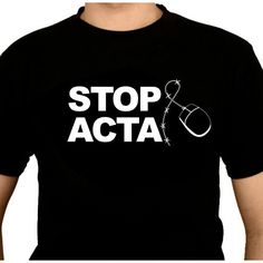 STOP ACTA shirt from Bytelove! FUCK ACTA!