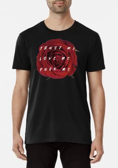 'Naughty Rose' Premium T-Shirt by PerjocD Rose T Shirt, Wash Bags, Large Prints, Tshirt Colors, Looks Great, Tees, Shirts, Fitness Models, Shirt Designs