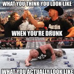 Stone Cold Steve Austin is a WWE Hall of Famer, an icon in the world of professional wrestling and many people consider him to be the. Steve Austin, Austin Wwe, Wwe Funny, Funny Memes, Dankest Memes, Roman Reigns Shirtless, Wrestling Rules, Vince Mcmahon, Stone Cold Steve