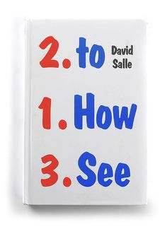 """The Best Book Covers of 2016 - The New York Times """"How to See"""" by David Salle Designed by Peter Mendelsund Publisher: W. W. Norton & Company"""