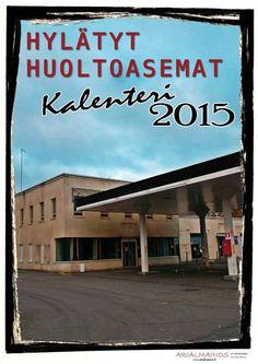 Hylätyt huoltoasemat seinäkalenteri 2015. Kuvia eri paikoista eri puolelta suomea hylätyistä huoltoasemista. Kalenterin...