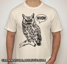 Owl Shirt Grammar Shirt Who Whom Men's Shirt by GrammaticalArt, $18.00