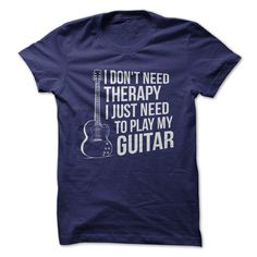 I Don't Need Therapy, I Just Need to Play Guitar - Clearance