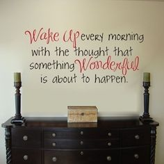 Wake up every morning with a positive attitude